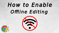 How to Enable Offline Editing