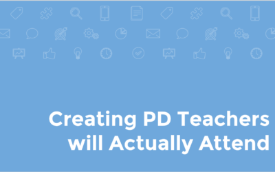 Creating PD Teachers Will Actually Attend